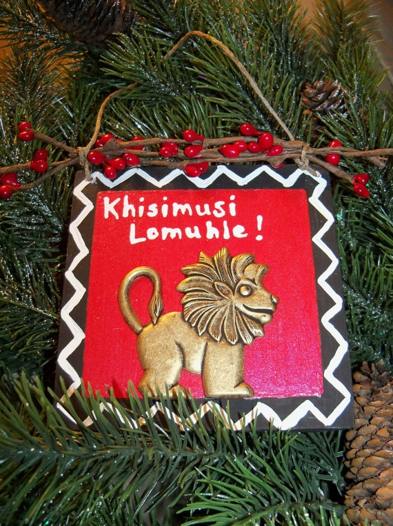 "Khisimusi Lomuhle means ""Merry Christmas""  in Swaziland, Africa."