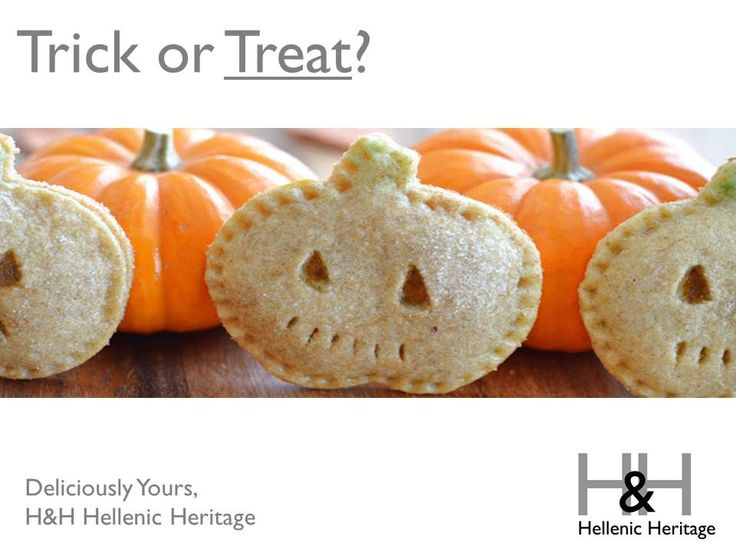 Happy Halloween to all our friends.Trick or Treat? Always Treat!   Deliciously Yours, H&H Hellenic Heritage