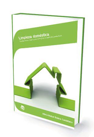 Limpieza doméstica.  https://www.ideaspropiaseditorial.com/empleo-domestico-ssci0109-/447-limpieza-domestica.html