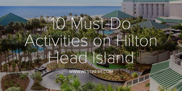 Things To Do On Hilton Head Island