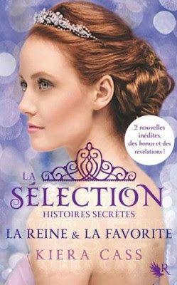 •*¨*• Mon avis sur La Sélection, Histoires Secrètes : La Reine et la Préférée de Kiera Cass •*¨*•