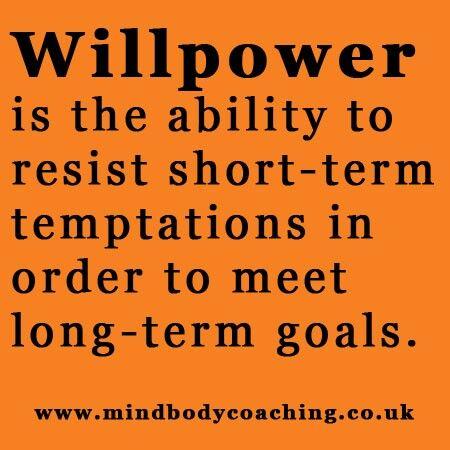 #willpower #goals