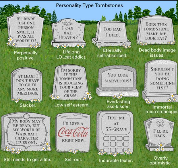 personality type tombstones.: Personality Types, Funny Pics, Types Tombstones, Funny Pictures, Funny Friday, Funny Stuff, Personalized Types, Funny Funnypictur, Funny Tombstones