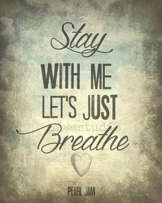 Pearl Jam  Just Breathe Song Lyric Art print 8x10 by gbloomstudio