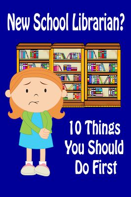 Mrs. ReaderPants: New school librarian? 10 things you should do first...