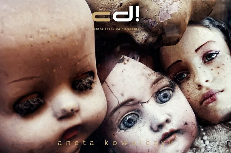contra doc! presents: Aneta Kowalczyk - DOLLS @ cd! #4, pp. 69-97