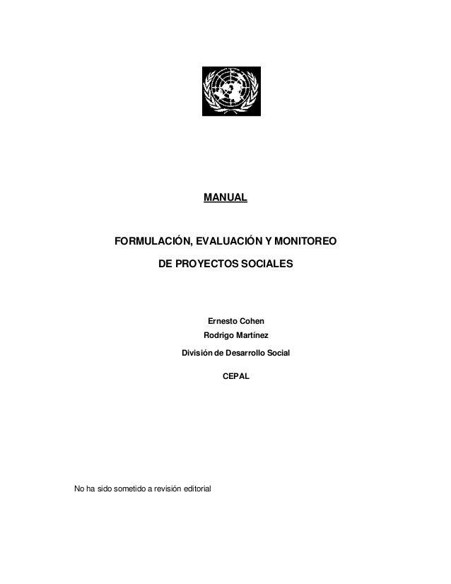 MANUAL           FORMULACIÓN, EVALUACIÓN Y MONITOREO                        DE PROYECTOS SOCIALES                         ...