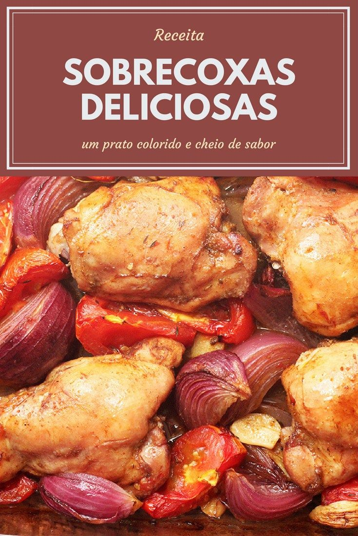 Sobrecoxas de frango assadas    Sobrecoxa, cebolas, tomates, temperos frescos e com mais alguns ingredientes simples. Você só precisa disso para preparar uma refeição simples e saudável em casa. Confira a receita.