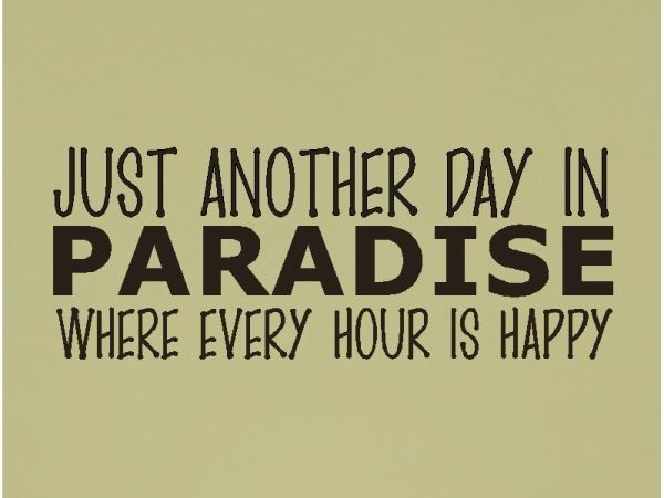 Beach Signs Sayings | ... another day in paradise....Beach Wall Quotes Words Lettering Decals