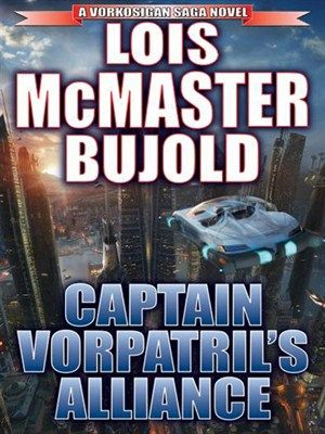 Captain Vorpatril's Alliance Series: Miles Vorkosigan Adventure by Lois McMaster Bujold