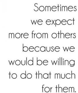 So true...Thoughts, Life, Inspiration, Quotes, Sotrue, Truths, So True, Living, Expecting