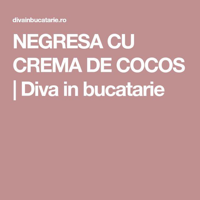 NEGRESA CU CREMA DE COCOS | Diva in bucatarie