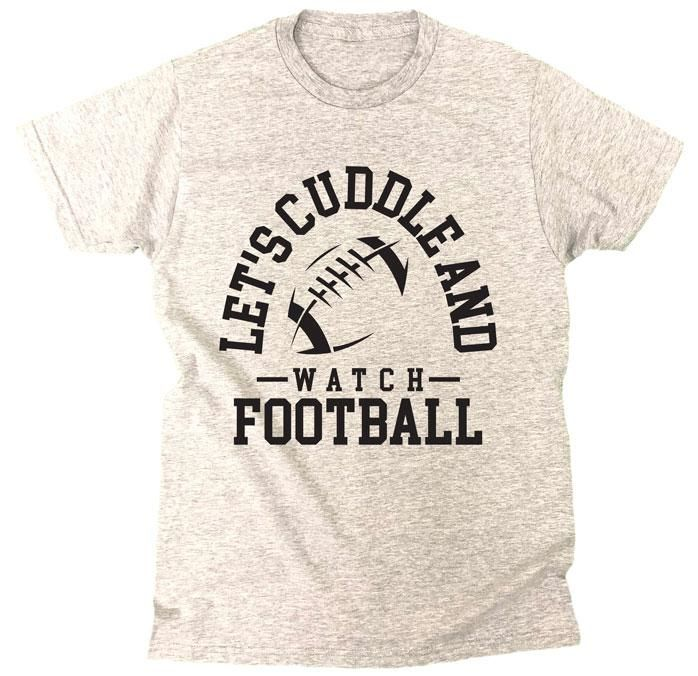Let S Cuddle And Watch Football T Shirt Best Quality T Shirts Watch Football T Shirt