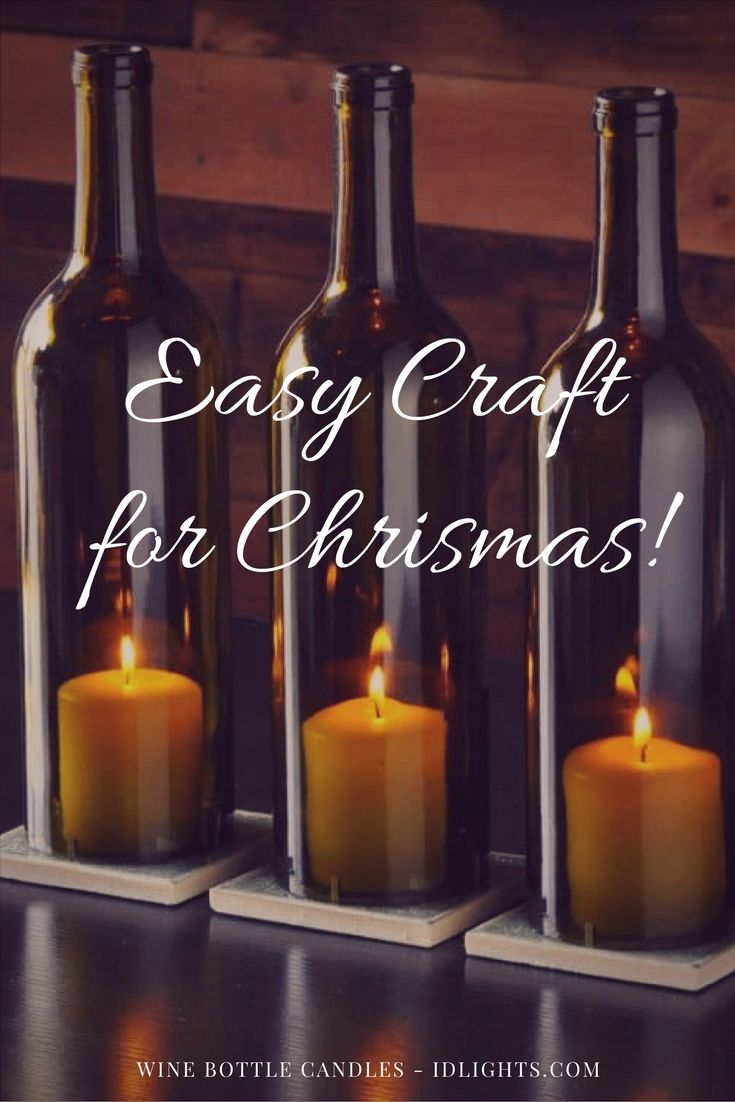 Easy Table Lamp Crafts For Christmas Candle In A Wine Bottle