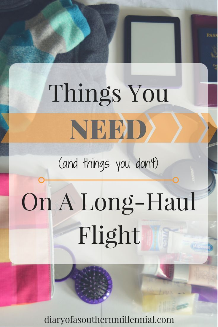 Things you need (and things you don't) on a long haul flight. diaryofasouthernmillennial.com
