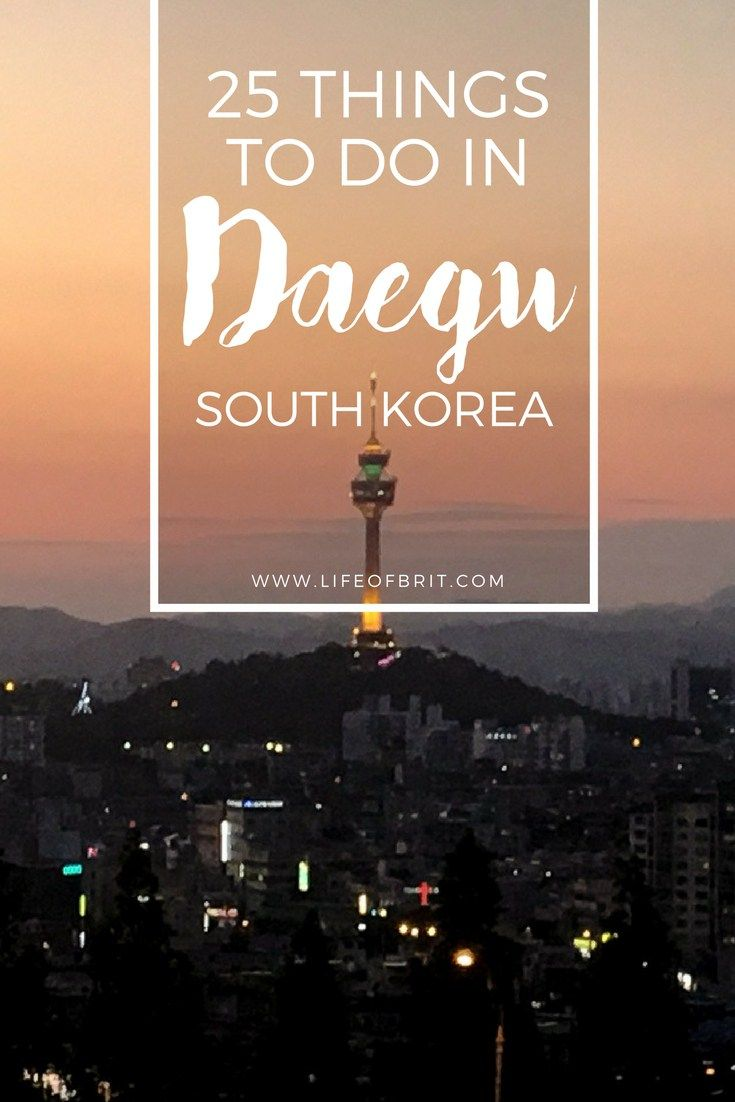 25 things to do in Daegu, South Korea!