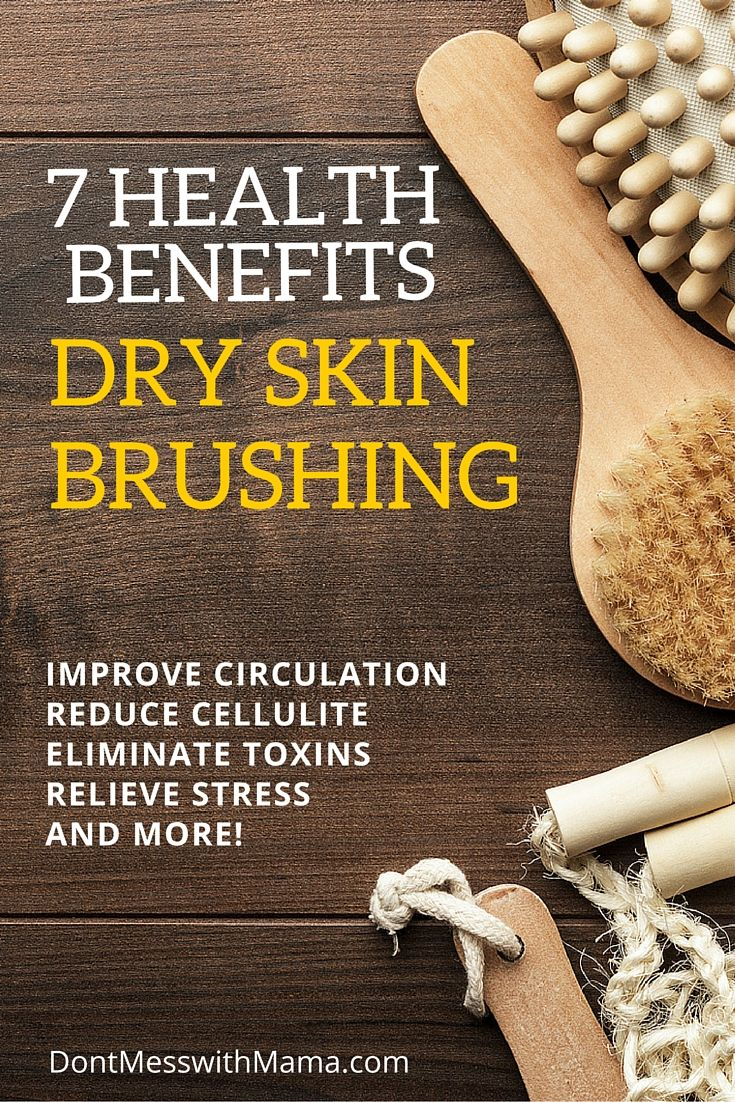 7 Health Benefits of Dry Brushing - reduce cellulite, eliminate toxins, relieve stress, and so much more! - DontMesswithMama.com