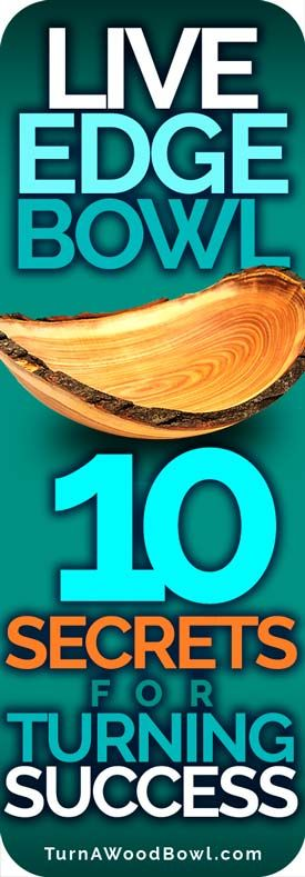 Live Edge Bowl – 10 Secrets For Turning Success