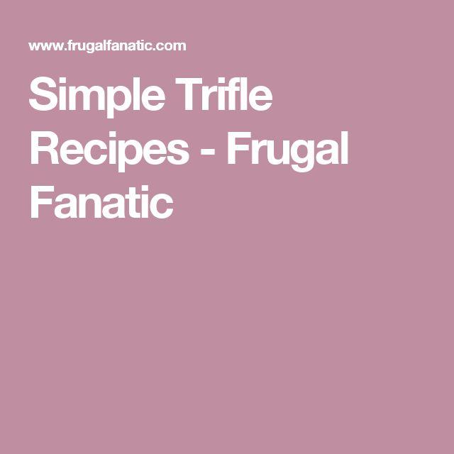 Simple Trifle Recipes - Frugal Fanatic