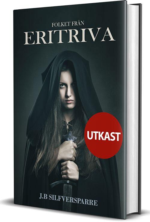 Ett exempel på bokomslag till boken Eritriva av J.B Silfversparre märkt med en utkast-stämpel. (Fantastik, Fantasy, Författare, Omslag, Unga vuxna)