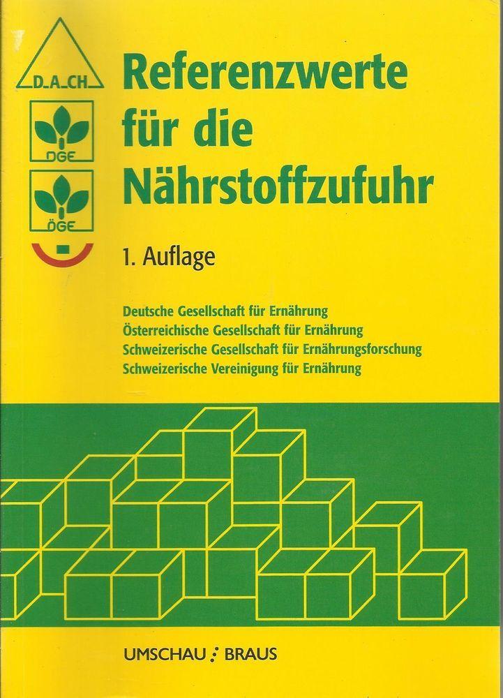 REFERENZWERTE FÜR DIE NÄHRSTOFFZUFUHR von Deutsche Gesellschaft für Ernährung