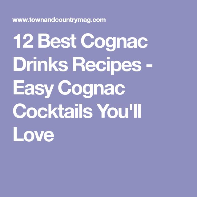 12 Best Cognac Drinks Recipes - Easy Cognac Cocktails You'll Love