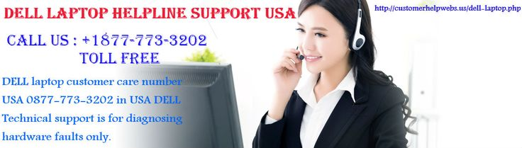 Dell Laptop Customer Care +1877-773-3202 Support Number Toll Free 24/7   DELL laptop Technical Support, DELL laptop Helpline number, DELL laptop customer care number USA 0877-773-3202 in USA DELL Technical support is for diagnosing hardware faults only. https://fb.me/TechnologyStore.mex