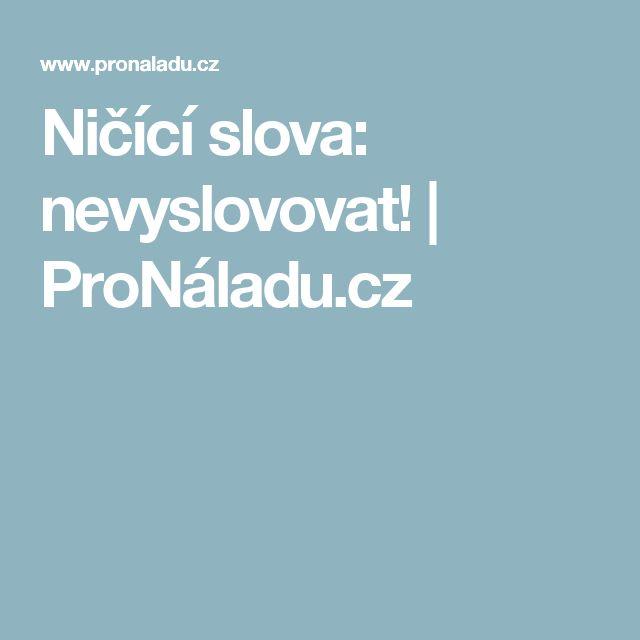 Ničící slova: nevyslovovat! | ProNáladu.cz