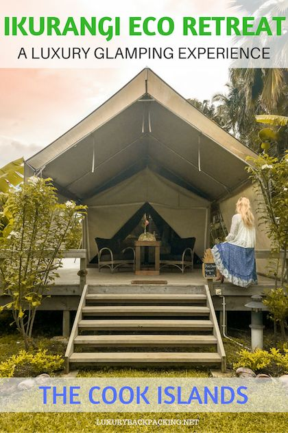 Review of the Ikurangi Eco Retreat in The Cook Islands. A luxury eco glamping experience.