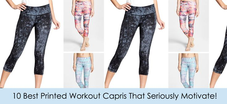 10 Best Printed Workout Capris That Seriously Motivate
