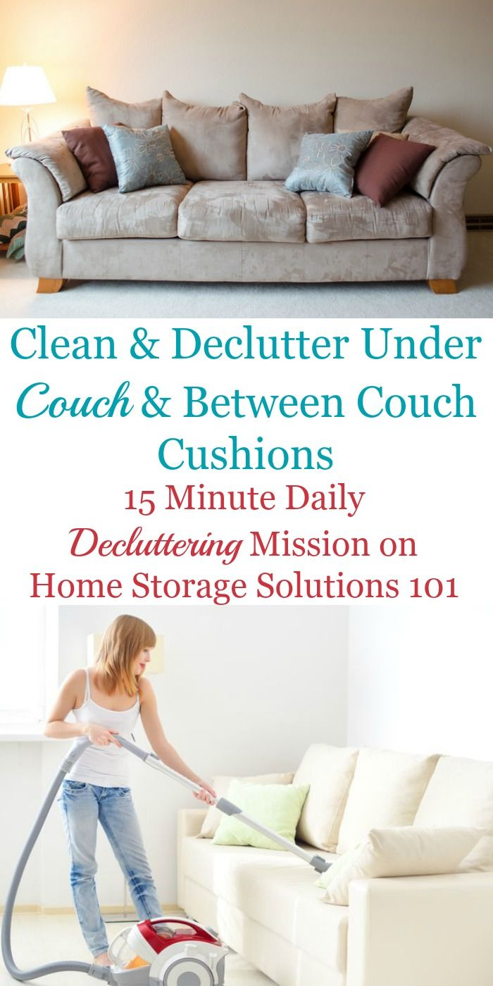Clean Declutter Under Couch Between Couch Cushions Home