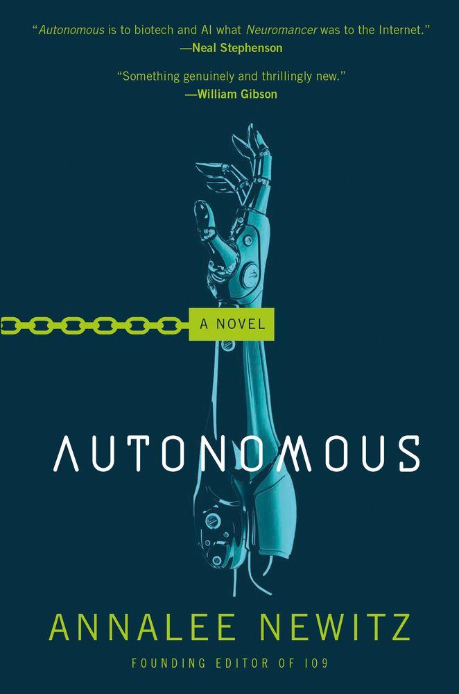 Autonomous {by Annalee Newitz, @annaleen} Sept.2017: #GRIL!!