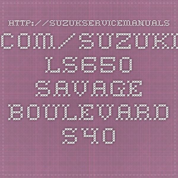 Suzuki Ls650 Savage  Boulevard S40  Service Repair Manuals