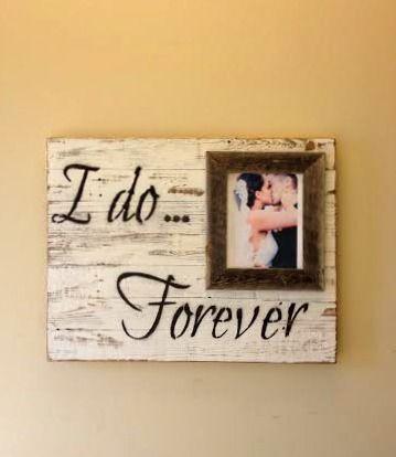 Custom Barnwood Frames - SIGN - I DO FOREVER WITH 8X10 FRAME, $37.50 (http://www.custombarnwoodframing.com/products/sign-i-do-forever-with-8x10-frame.html)
