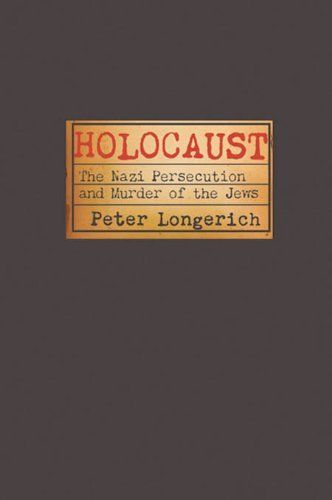 Holocaust:The Nazi Persecution and Murder of the Jews / Peter Longerich