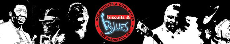 Biscuits and Blues 415-292-2583 Live Music Bar Restaurant Blues Club Supper Club Creole restaurant San Francisco California