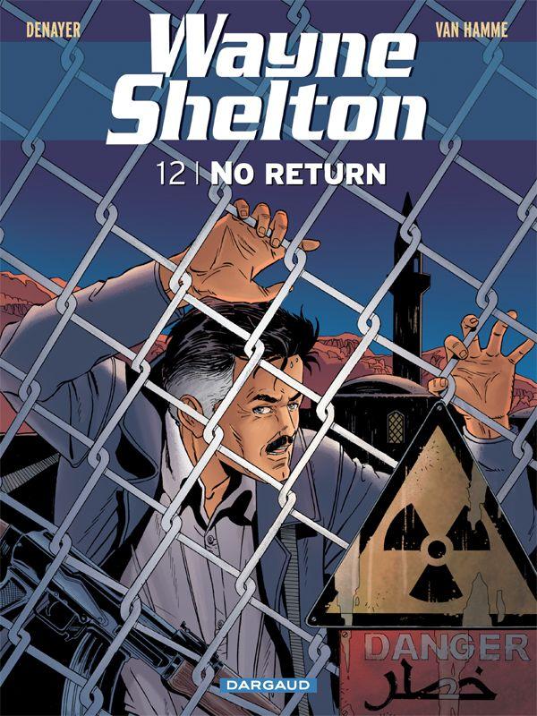 Wayne Shelton tome 12 : no return, par Van Hamme et Denayer. #Dargaud #BD #VanHamme