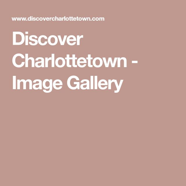 Discover Charlottetown - Image Gallery