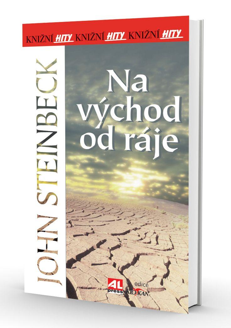 Na východ od ráje - John Steinbeck  http://www.alpress.cz/na-vychod-od-raje-2/