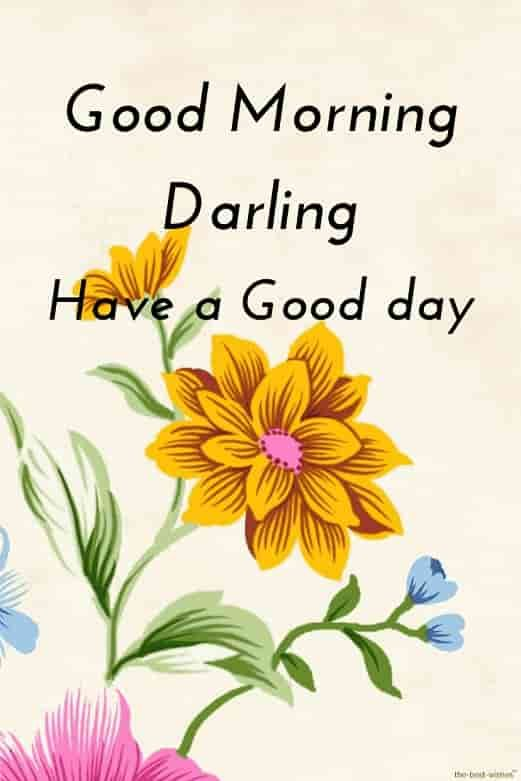 Good Morning Darling Have A Good Day With Card Good Morning