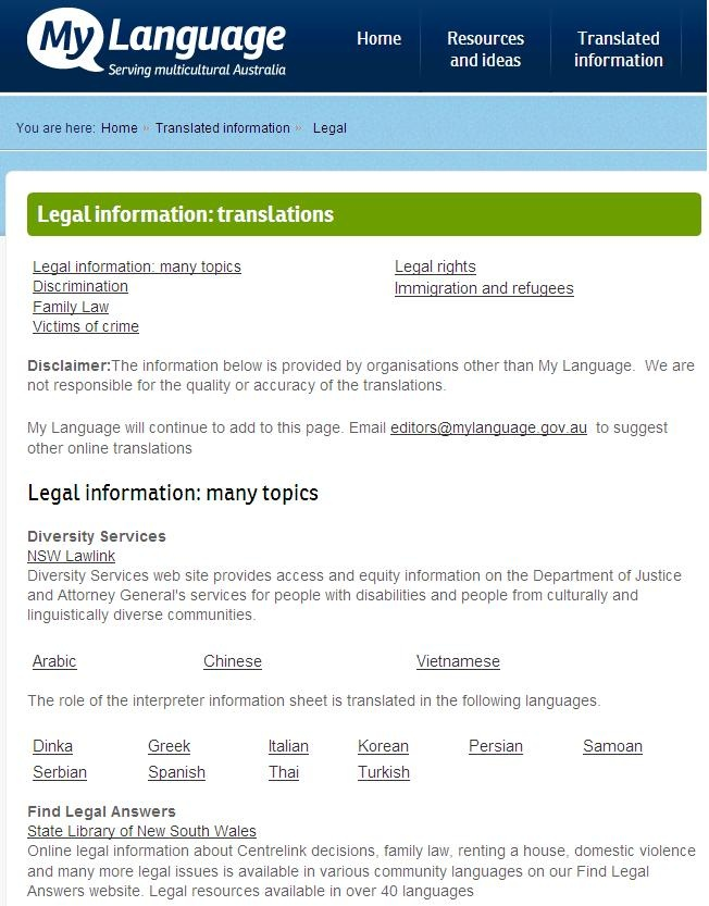 Find legal information in over 40 languages on MyLanguage  http://www.mylanguage.gov.au/translated-information/legal-information.html