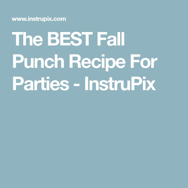 The BEST Fall Punch Recipe For Parties - InstruPix