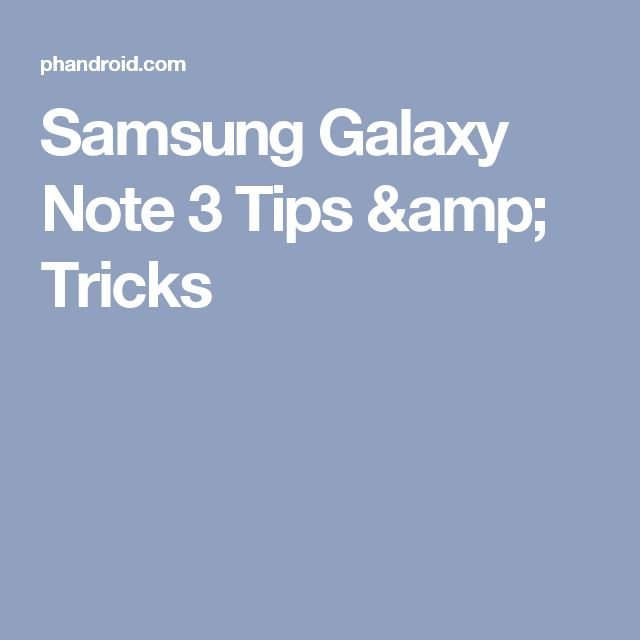 Samsung Galaxy Note 3 Tips & Tricks