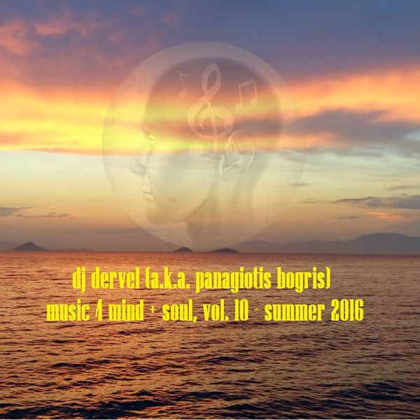 "Check out ""music 4 mind + soul, vol. 10 - dj dervel - summer 2016"" by Music Is Life... on Mixcloud"