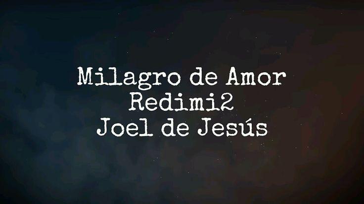 Redimi2 - Milagro de Amor (Con Letra) Ft. Joel de Jesús - Pura Sal