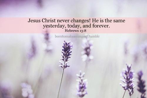 Hebrews 13:8... Thank You Lord Jesus!❤️