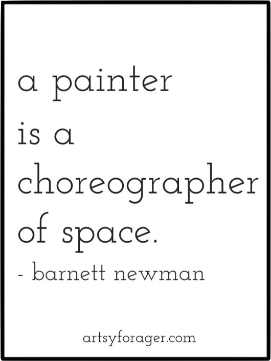 """""""A painter is a choreographer of space."""""""
