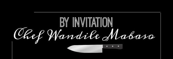 Michelin restaurant Chef Wandi Mabaso hosting an exclusive dinner in Johannesburg for 20 guests #byWandilesInvitation #DineJoziStyle