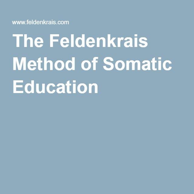 The Feldenkrais Method of Somatic Education