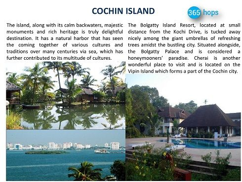 COCHIN ISLAND >> The #island, along with its calm #backwaters, majestic #monuments and rich heritage is truly delightful destination. It has a natural harbor that has seen the coming together of various cultures and traditions over many centuries via sea, which has further contributed to its multitude of cultures. #COCHINISLAND #COCHIN #Kerala #365Hops